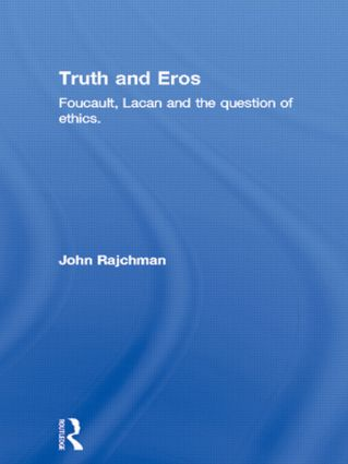 Truth and Eros: Foucault, Lacan and the question of ethics. (Hardback) book cover