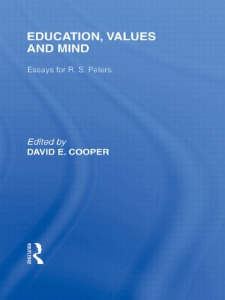 Education, Values and Mind (International Library of the Philosophy of Education Volume 6): Essays for R. S. Peters (Hardback) book cover