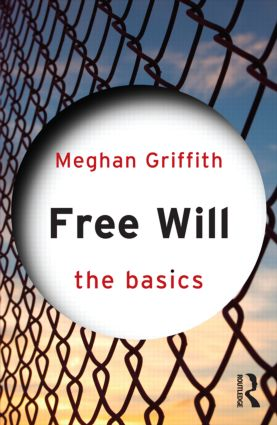 Free Will: The Basics: 1st Edition (Paperback) book cover