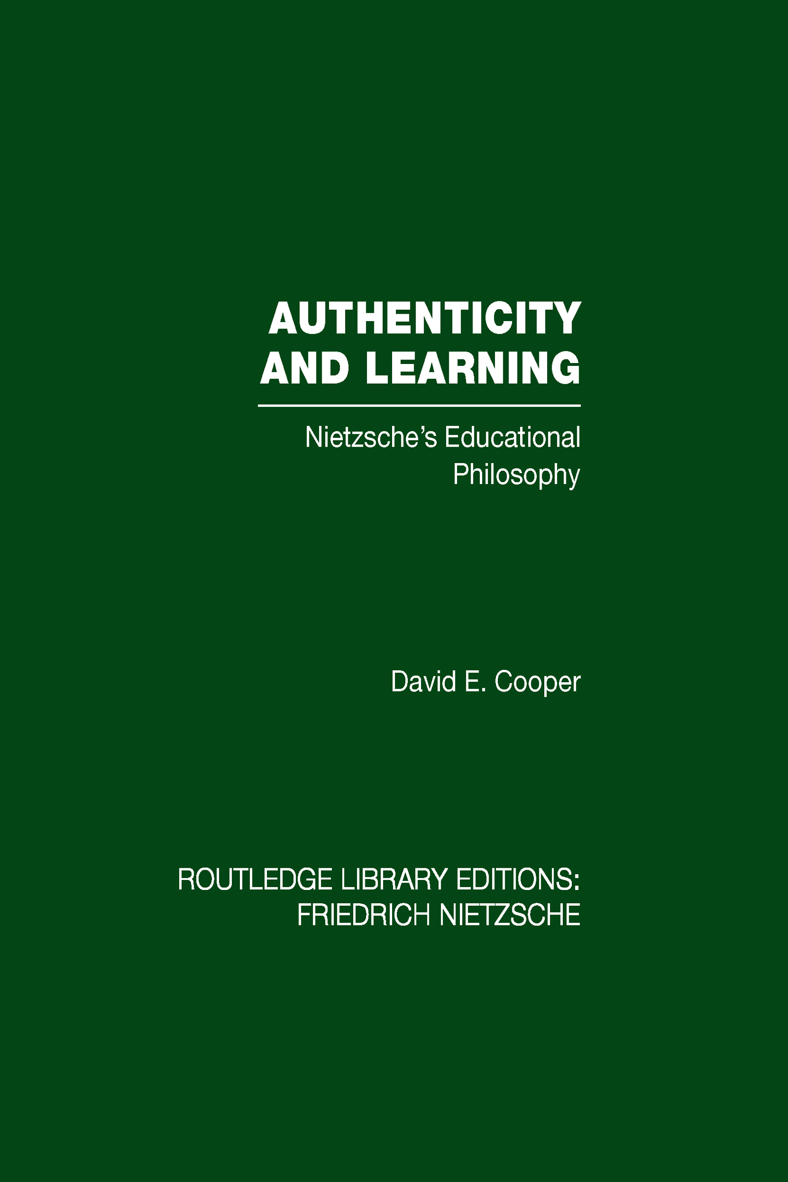 Authenticity and Learning: Nietzsche's Educational Philosophy (Hardback) book cover