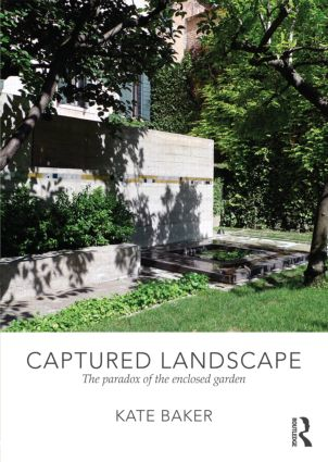 Captured Landscape: The Paradox of the Enclosed Garden (Paperback) book cover