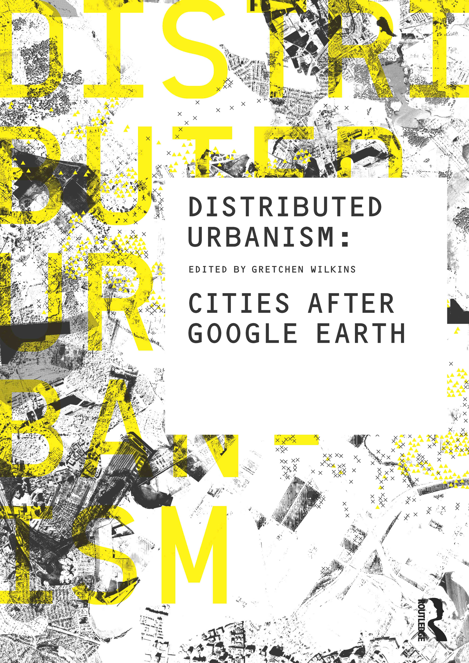 Distributed Urbanism: Cities After Google Earth book cover