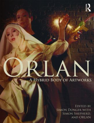 ORLAN: A Hybrid Body of Artworks (Paperback) book cover