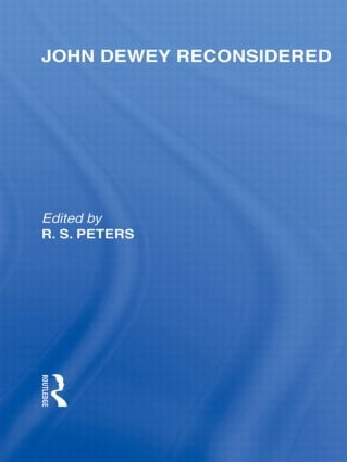 John Dewey reconsidered (International Library of the Philosophy of Education Volume 19) (Hardback) book cover