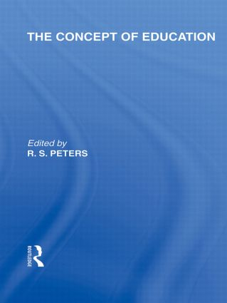 The Concept of Education (International Library of the Philosophy of Education Volume 17) (Hardback) book cover