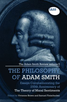 The Philosophy of Adam Smith: The Adam Smith Review, Volume 5: Essays Commemorating the 250th Anniversary of The Theory of Moral Sentiments (Hardback) book cover