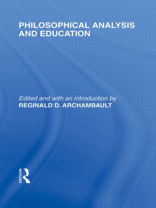 Philosophical Analysis and Education (International Library of the Philosophy of Education Volume 1) (Hardback) book cover