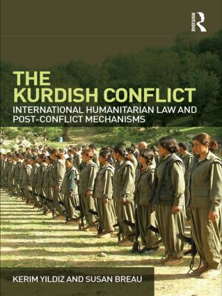 The Kurdish Conflict: International Humanitarian Law and Post-Conflict Mechanisms, 1st Edition (Paperback) book cover