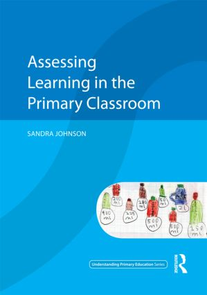 Assessing Learning in the Primary Classroom (Paperback) book cover