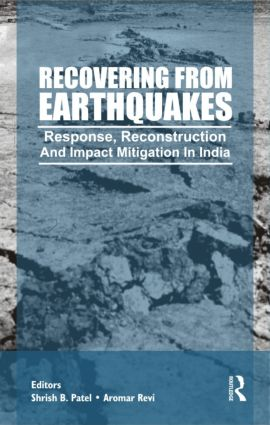 Recovering from Earthquakes: Response, Reconstruction and Impact Mitigation in India, 1st Edition (Hardback) book cover