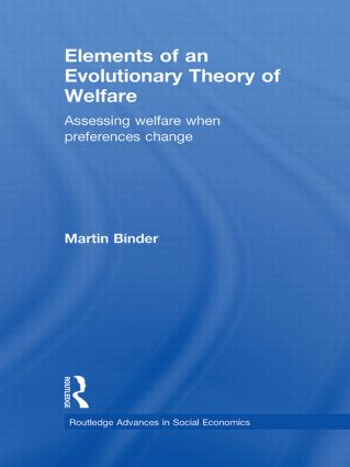 Elements of an Evolutionary Theory of Welfare: Assessing Welfare When Preferences Change (Hardback) book cover