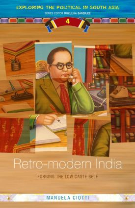 Retro-modern India: Forging the Low-caste Self, 1st Edition (Hardback) book cover
