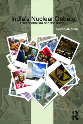 India's Nuclear Debate: Exceptionalism and the Bomb (Hardback) book cover
