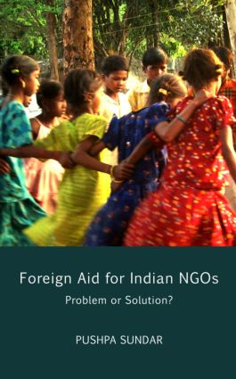 Foreign Aid for Indian NGOs: Problem or Solution? (Hardback) book cover
