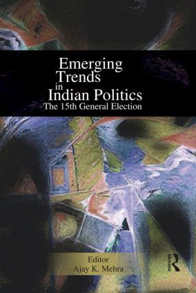 Emerging Trends in Indian Politics: The Fifteenth General Election, 1st Edition (Hardback) book cover