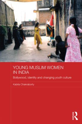 Young Muslim Women in India: Bollywood, Identity and Changing Youth Culture (Hardback) book cover