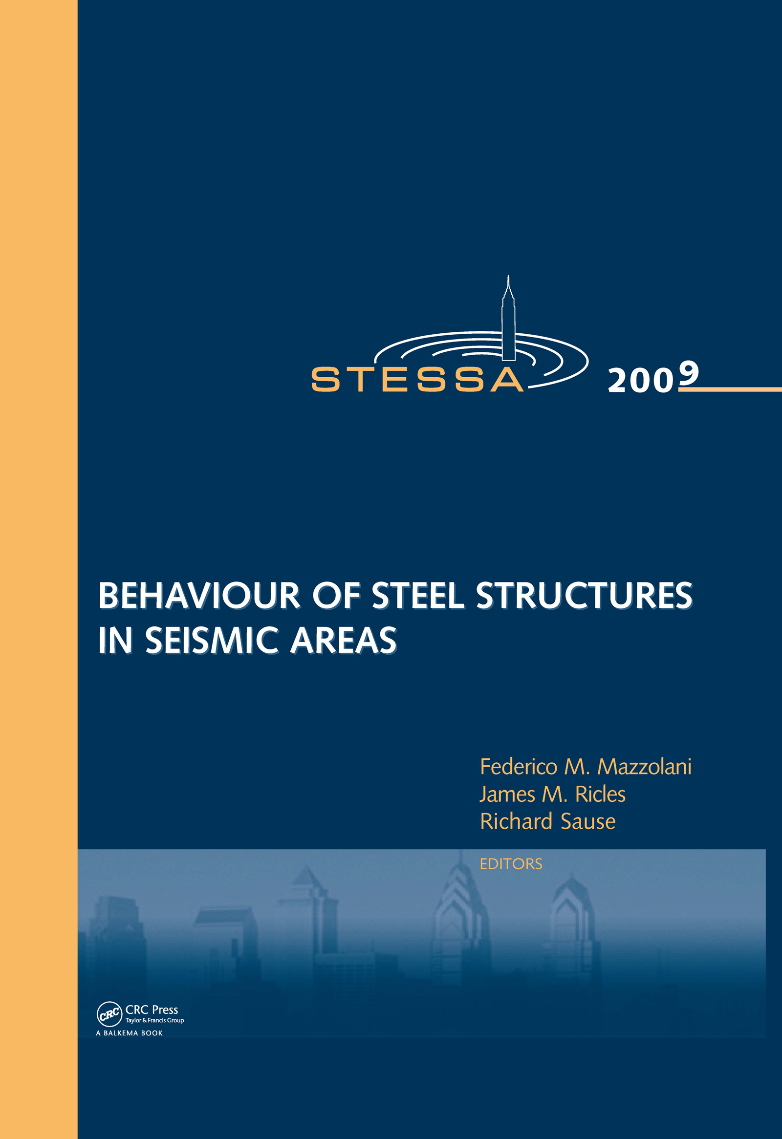 Behaviour of Steel Structures in Seismic Areas: STESSA 2009, 1st Edition (Pack - Book and CD) book cover
