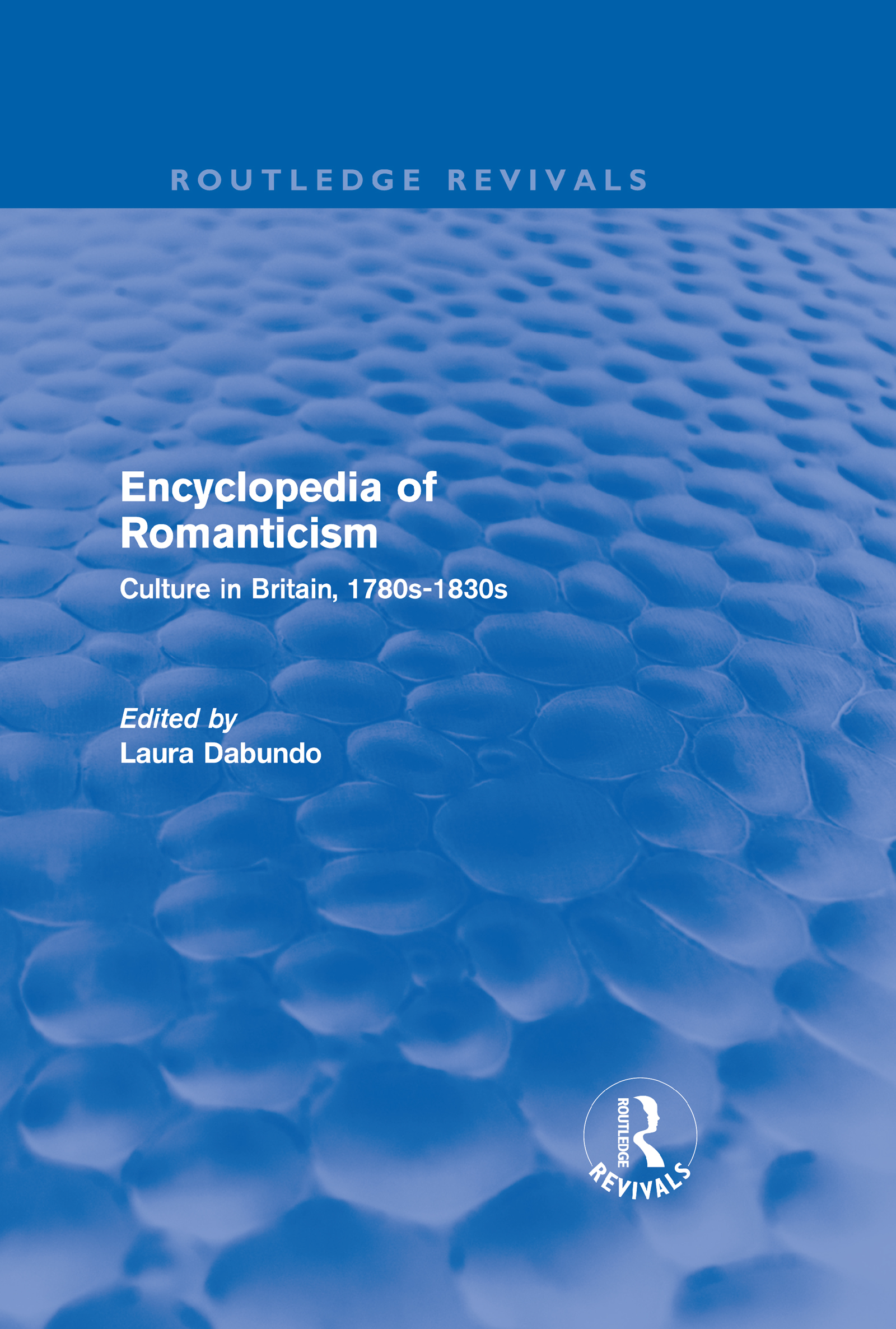 Encyclopedia of Romanticism (Routledge Revivals): Culture in Britain, 1780s-1830s (Hardback) book cover