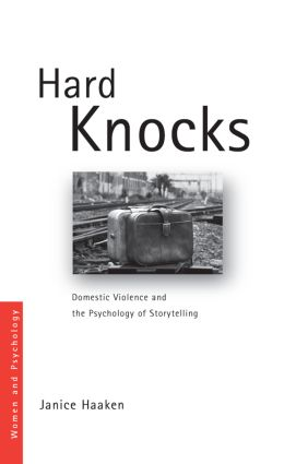 Hard Knocks: Domestic Violence and the Psychology of Storytelling book cover