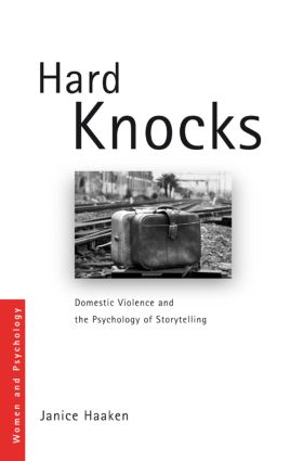 Hard Knocks: Domestic Violence and the Psychology of Storytelling (Paperback) book cover