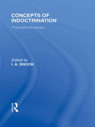 Concepts of Indoctrination (International Library of the Philosophy of Education Volume 20): Philosophical Essays, 1st Edition (Hardback) book cover