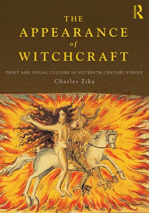 The Appearance of Witchcraft: Print and Visual Culture in Sixteenth-Century Europe, 1st Edition (Paperback) book cover
