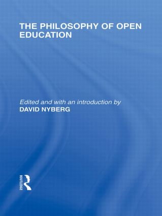 The Philosophy of Open Education (International Library of the Philosophy of Education Volume 15) (Hardback) book cover