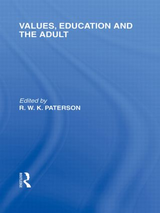 Values, Education and the Adult (International Library of the Philosophy of Education Volume 16) (Hardback) book cover