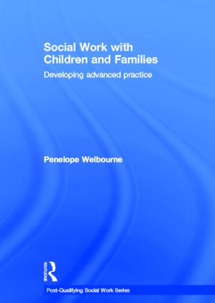 Social Work with Children and Families: Developing Advanced Practice book cover