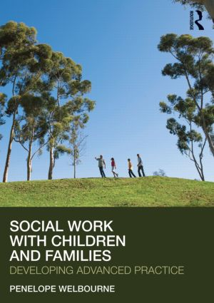Social Work with Children and Families: Developing Advanced Practice (Paperback) book cover