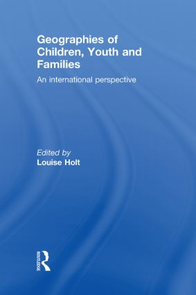 Geographies of Children, Youth and Families: An International Perspective, 1st Edition (Hardback) book cover