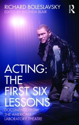 Acting: The First Six Lessons: Documents from the American Laboratory Theatre, 2nd Edition (Paperback) book cover