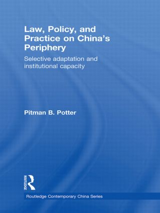 Law, Policy, and Practice on China's Periphery: Selective Adaptation and Institutional Capacity (Hardback) book cover