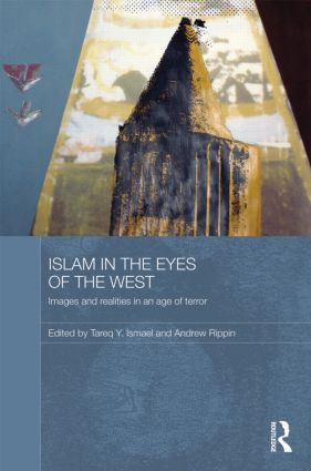 Islam in the Eyes of the West: Images and Realities in an Age of Terror (Hardback) book cover
