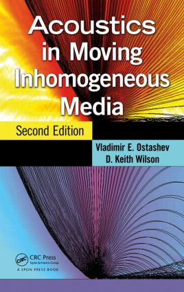 Acoustics in Moving Inhomogeneous Media: 2nd Edition (Hardback) book cover