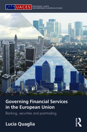 Governing Financial Services in the European Union: Banking, Securities and Post-Trading (Hardback) book cover