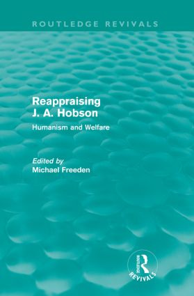 Reappraising J. A. Hobson (Routledge Revivals): Human and Welfare, 1st Edition (Paperback) book cover