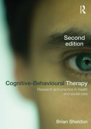 Cognitive-Behavioural Therapy: Research and Practice in Health and Social Care, 2nd Edition (Paperback) book cover