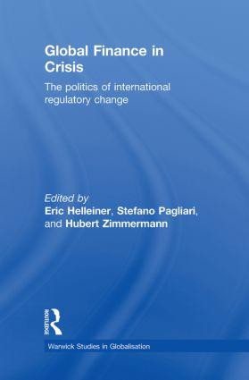 Global Finance in Crisis: The Politics of International Regulatory Change, 1st Edition (Hardback) book cover