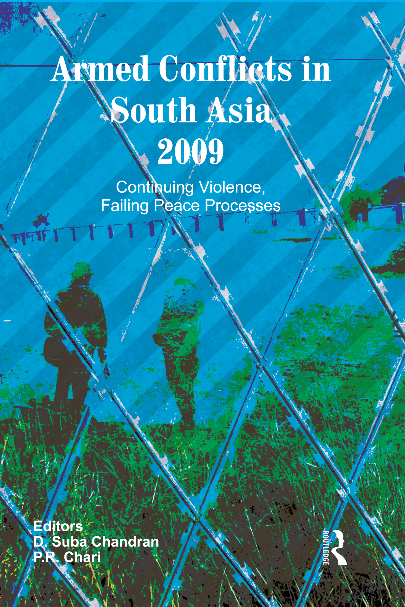 Armed Conflicts in South Asia 2009: Continuing Violence, Failing Peace Processes (Hardback) book cover