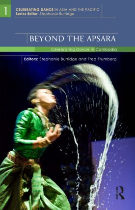 Beyond the Apsara: Celebrating Dance in Cambodia (Hardback) book cover