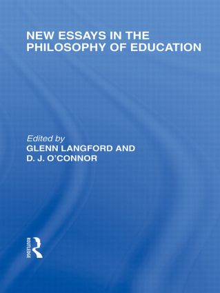 New Essays in the Philosophy of Education (International Library of the Philosophy of Education Volume 13) (Hardback) book cover