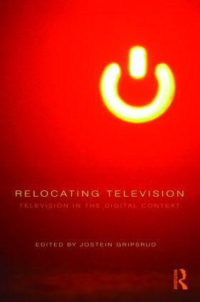 Relocating Television: Television in the Digital Context (Hardback) book cover