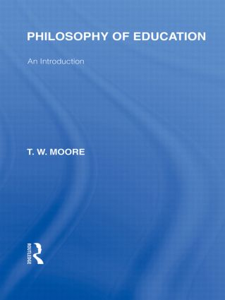 Philosophy of Education (International Library of the Philosophy of Education Volume 14): An Introduction (Hardback) book cover