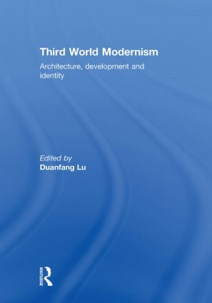 Third World Modernism: Architecture, Development and Identity, 1st Edition (Hardback) book cover
