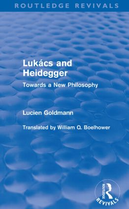 Lukács and Heidegger (Routledge Revivals)