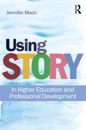 Using Story: In Higher Education and Professional Development (Paperback) book cover