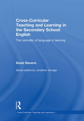 Cross-Curricular Teaching and Learning in the Secondary School ... English: The Centrality of Language in Learning, 1st Edition (Hardback) book cover