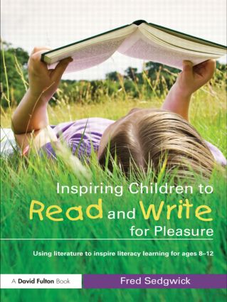 Inspiring Children to Read and Write for Pleasure: Using Literature to Inspire Literacy learning for Ages 8-12 (Paperback) book cover