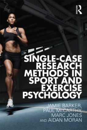 Single-Case Research Methods in Sport and Exercise Psychology: 1st Edition (Paperback) book cover